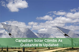 Canadian Solar Climbs As Guidance Is Updated