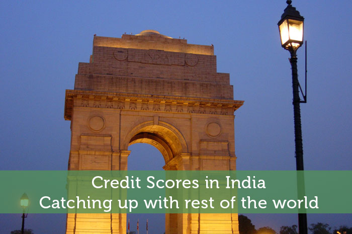 Credit Scores in India – Catching up with rest of the world