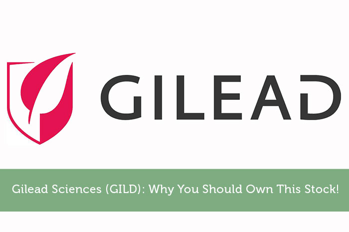 Gilead Sciences (GILD): Why You Should Own This Stock!