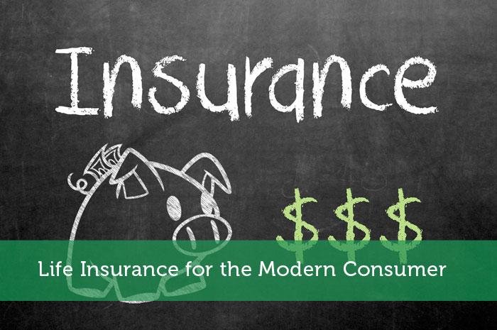 Life Insurance for the Modern Consumer