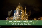 Oil Continues Falling as US Oil Build Climbs