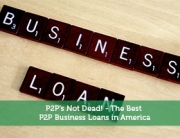 P2P's Not Dead! – The Best P2P Business Loans in America