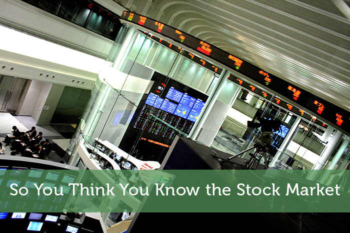 So You Think You Know the Stock Market