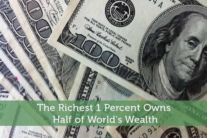 The Richest 1 Percent Owns Half of World's Wealth