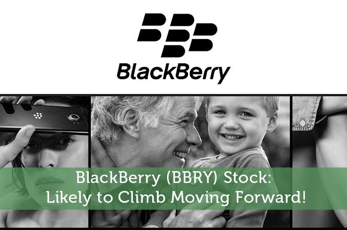 BlackBerry (BBRY) Stock: Likely To Climb Moving Forward!