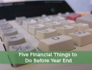 Five Financial Things to Do Before Year End