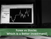 Forex vs Stocks: Which is a Better Investment?