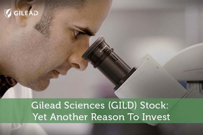 Gilead Sciences (GILD) Stock: Yet Another Reason To Invest