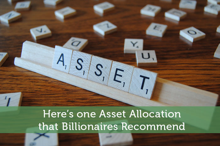 Here's one Asset Allocation that Billionaires Recommend
