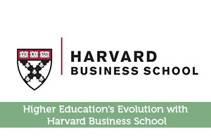 Higher Education's Evolution with Harvard Business School