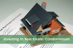 Investing In Real Estate: Condominium