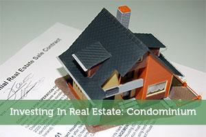 Investing In Real Estate: Condominium