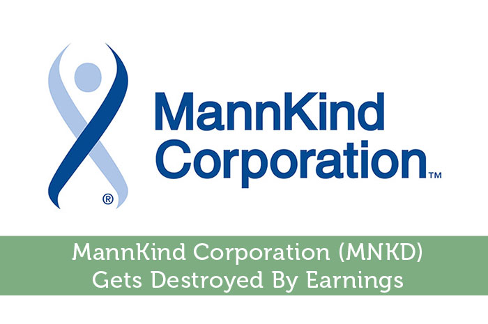 MannKind Corporation (MNKD) Gets Destroyed By Earnings
