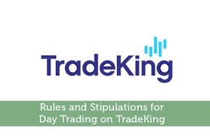 Rules and Stipulations for Day Trading on TradeKing