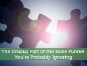 The Crucial Part of the Sales Funnel You're Probably Ignoring
