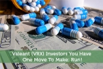 Valeant (VRX) Investors You Have One Move To Make: Run!