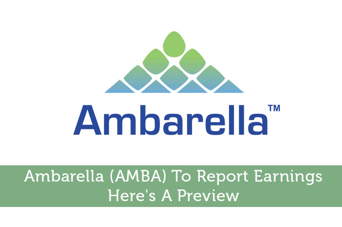 Ambarella (AMBA) To Report Earnings: Here's A Preview