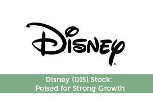 Disney (DIS) Stock: Poised for Strong Growth