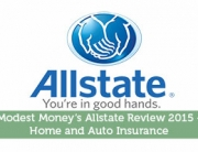 Modest Money's Allstate Review 2015 - Home and Auto Insurance