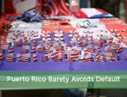 Puerto Rico Barely Avoids Default