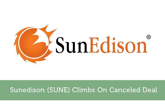 Sunedison (SUNE) Climbs On Canceled Deal