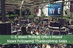U.S. Stock Market Offers Mixed News Following Thanksgiving Sales