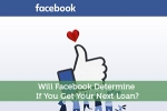 Will Facebook Determine If You Get Your Next Loan?