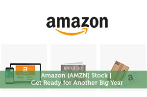 Amazon (AMZN) Stock | Get Ready for Another Big Year