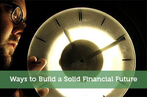 Ways to Build a Solid Financial Future