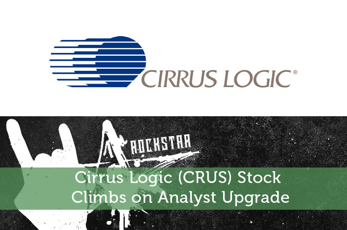 Cirrus Logic (CRUS) Stock Climbs on Analyst Upgrade