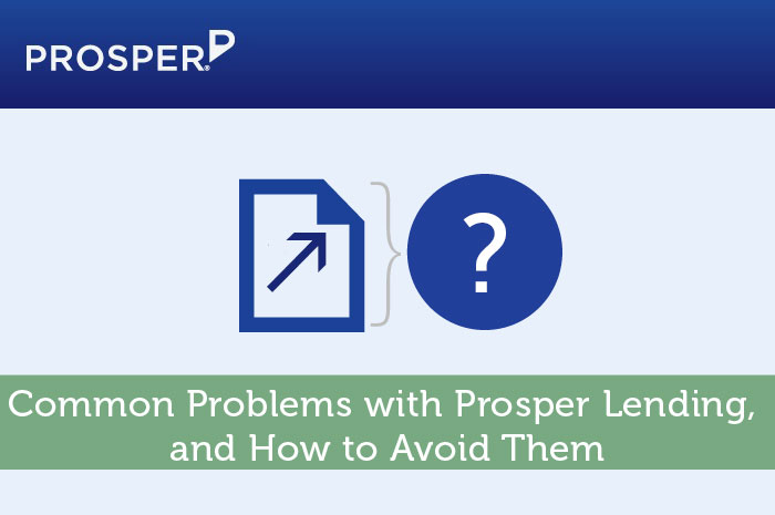 Common Problems With Prosper Lending, and How to Avoid Them