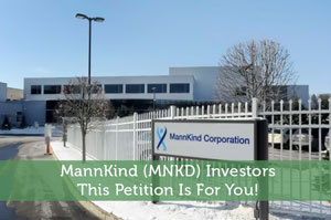 MannKind (MNKD) Investors: This Petition Is For You!