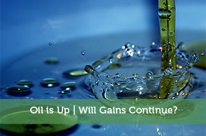 Oil is Up | Will Gains Continue?