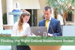 Finding the Right Online Investment Broker