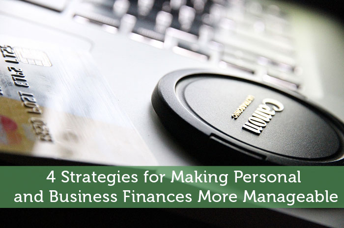 4 Strategies for Making Personal and Business Finances More Manageable