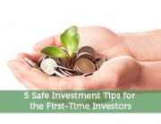 5 Safe Investment Tips for the First-Time Investors