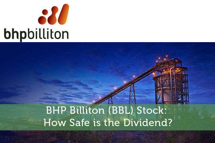 BHP Billiton (BBL) Stock: How Safe is the Dividend?