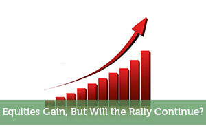 Kevin-by-Equities Gain, But Will the Rally Continue?