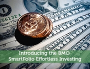 Introducing the BMO SmartFolio Effortless Investing