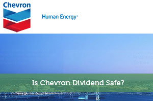 Is Chevron Dividend Safe?