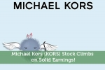 Michael Kors (KORS) Stock Climbs on Solid Earnings!
