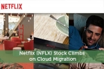 Netflix (NFLX) Stock Climbs on Cloud Migration