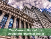 The Current State of the Struggling Financial Sector