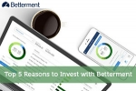 Top 5 Reasons to Invest with Betterment