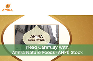 Steve Jones-by-Tread Carefully with Amira Nature Foods (ANFI) Stock