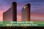 Wynn Resorts (WYNN) Stock Climbs on Positive News