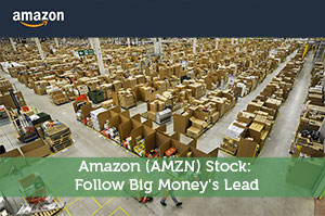 Amazon (AMZN) Stock: Follow Big Money's Lead