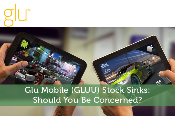 Glu Mobile GLUU Stock Sinks Should You Be Concerned