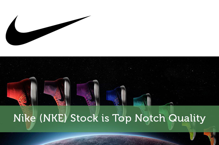 Nike (NKE) Stock is Top Notch Quality