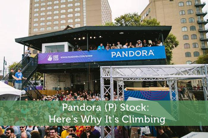 Pandora (P) Stock: Here's Why It's Climbing